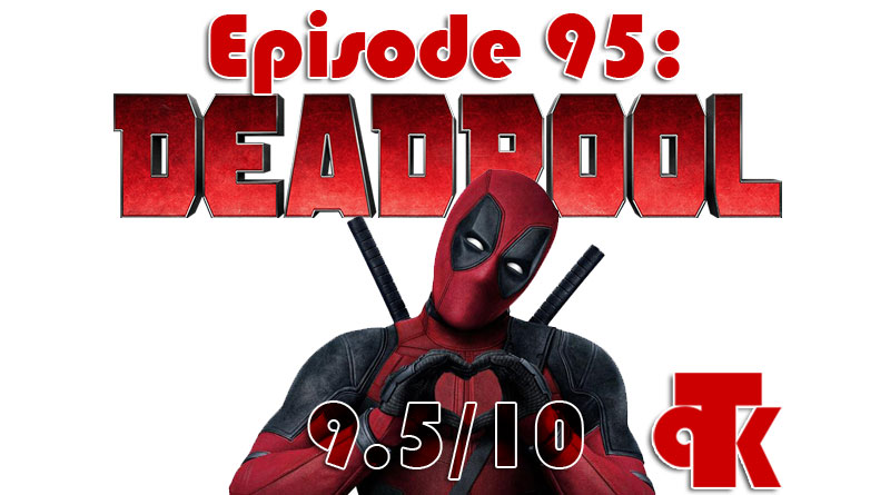 TPK 095: Deadpool – Review
