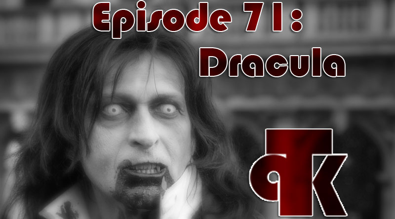 TPK 071: Dracula Throughout The Ages