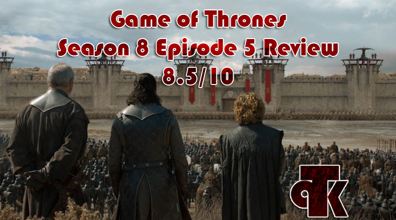 Game of Thrones Season 8 – Review (8.5/10)