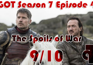 Game of Thrones Season 7 Episode 4: The Spoils of War – Review