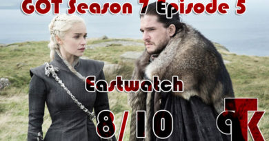 Game of Thrones Season 7 Episode 5: Eastwatch – Review