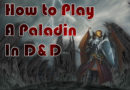 How to play a Paladin in Dungeons and Dragons