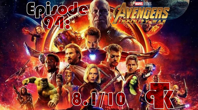 094: Avengers: Infinity War – Review