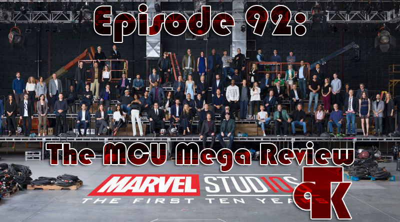 092: (Special) The MCU Mega Review
