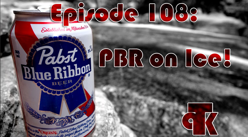 108: Pabst Blue Ribbon on Ice
