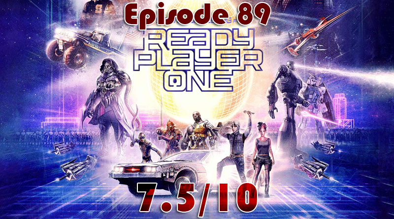 089: Ready Player One (The Film)