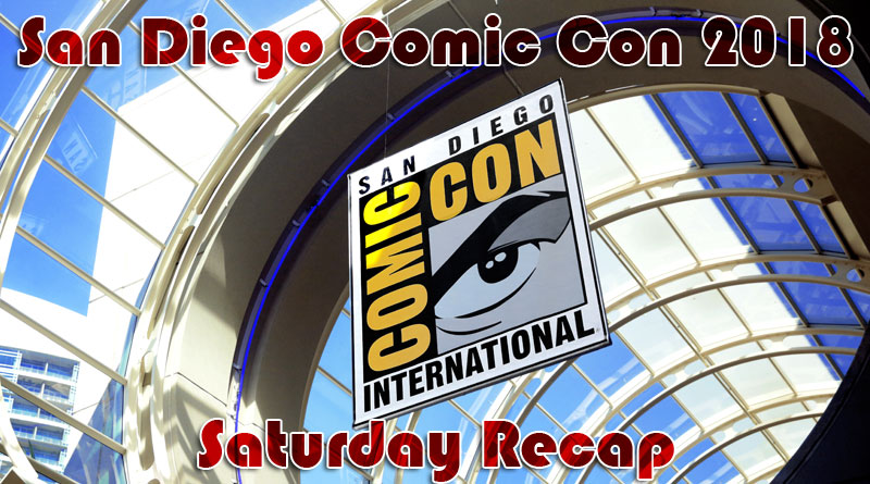 SDCC 2.5 Comic-Con 2018 Saturday Recap