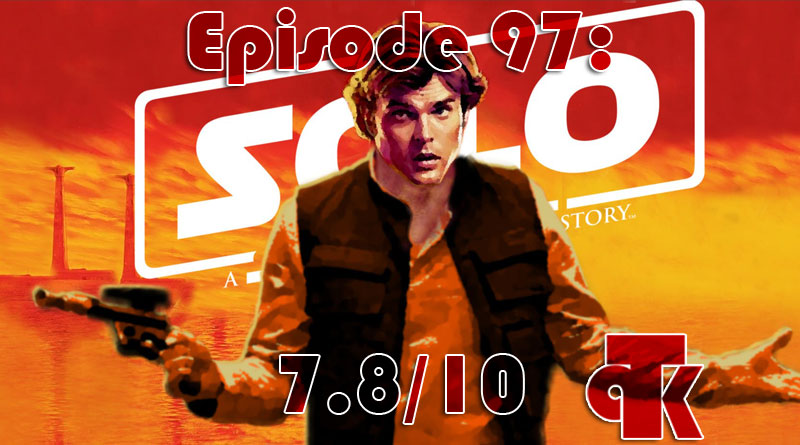 097: Solo A Star War Wars Story – Review