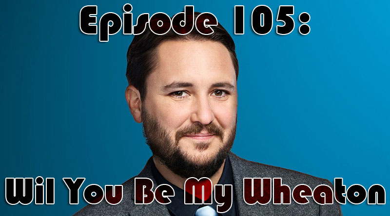 105: Wil You be my Wheaton by The Wheat-Thins