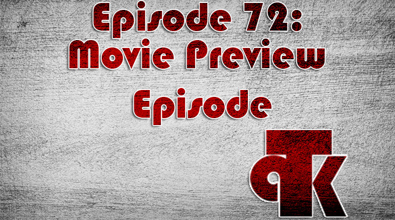 TPK 072: Movie Preview Episode